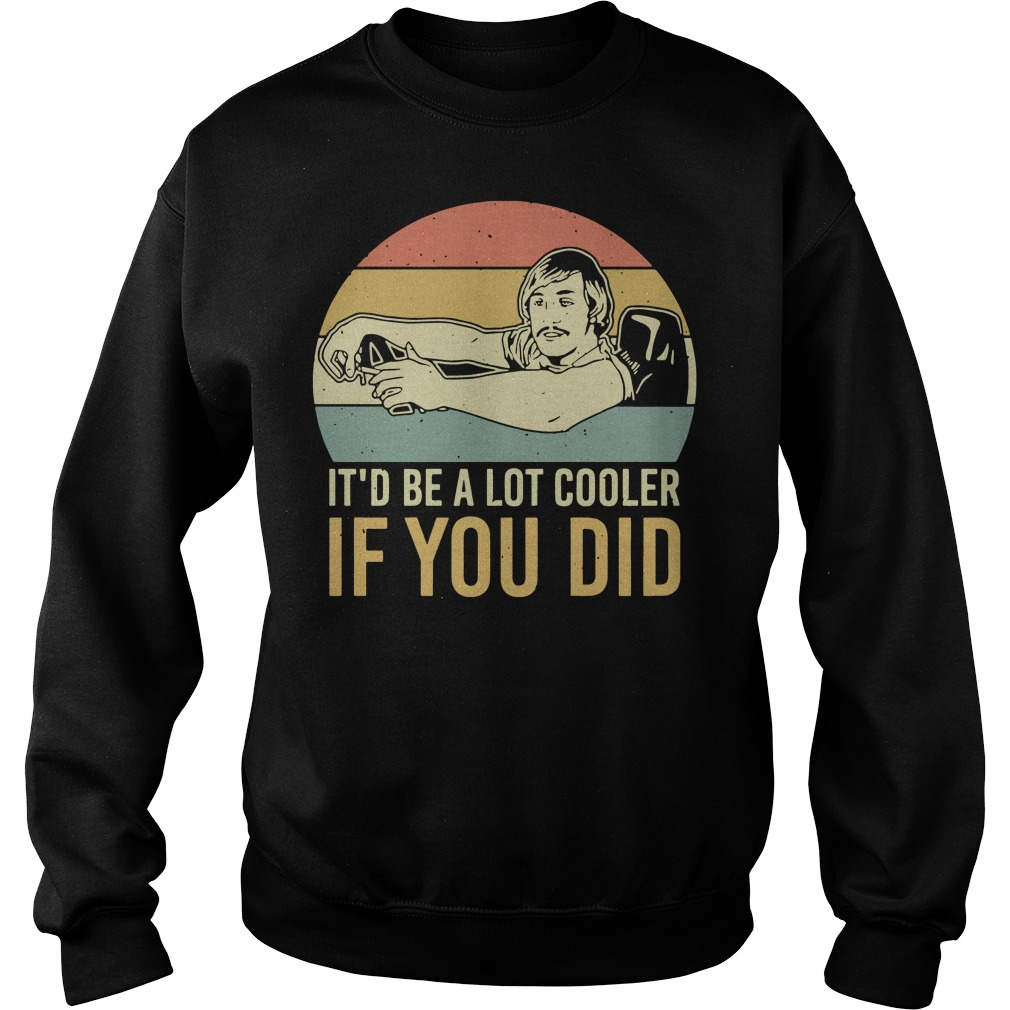 Dazed and confused it'd be a lot cooler if you did vintage Sweater