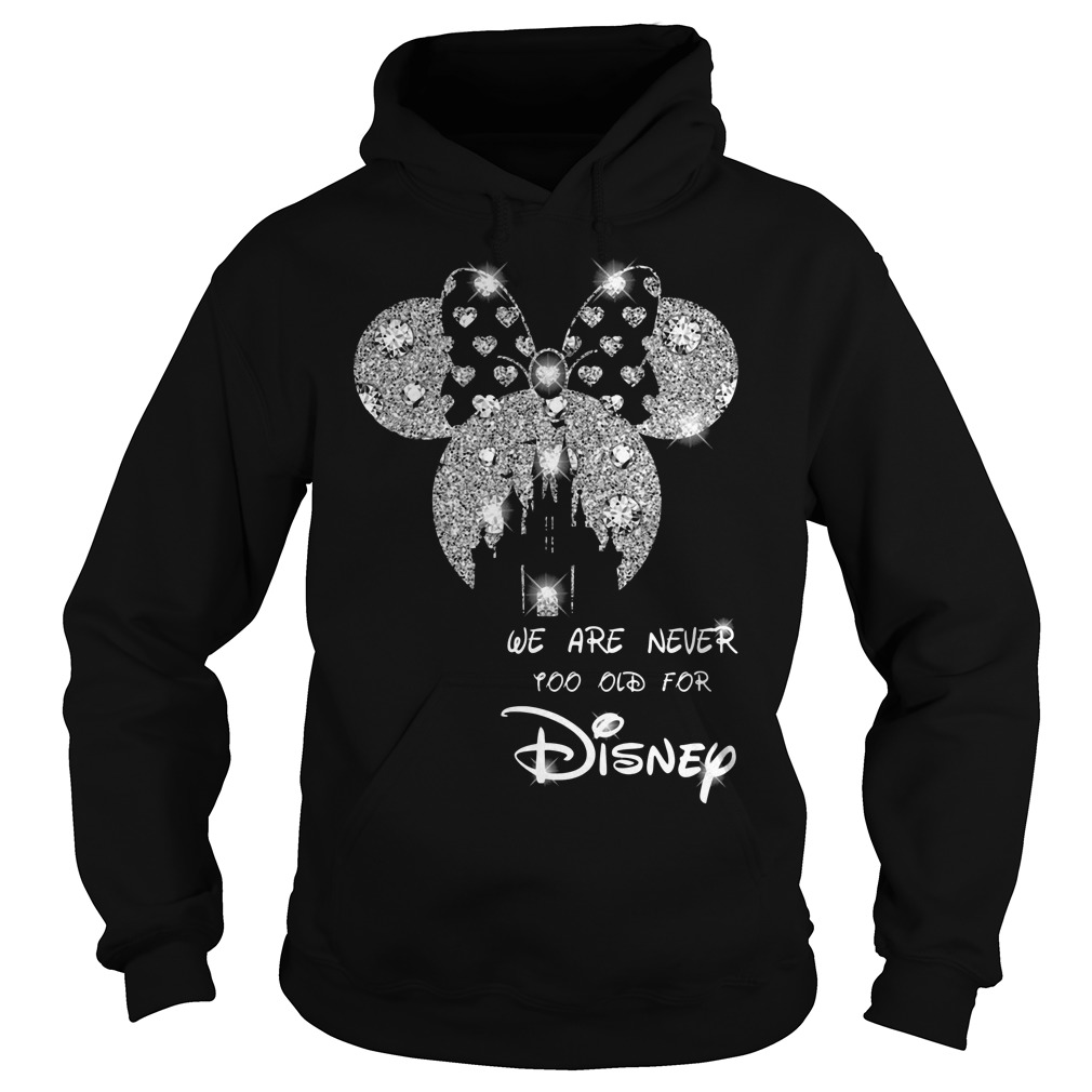 Diamond Mickey Mouse we are never too old for Disney Hoodie
