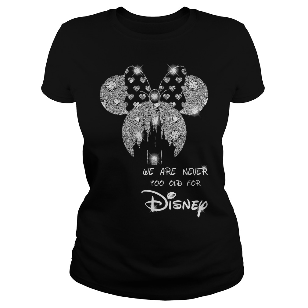 Diamond Mickey Mouse we are never too old for Disney Ladies t-shirt