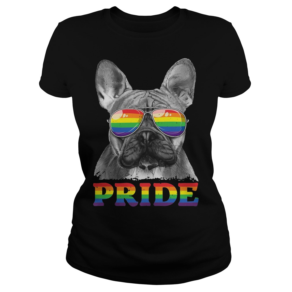 French Bulldog Gay Pride LGBT Rainbow Flag Sunglasses LGBTQ Ladies t-shirt
