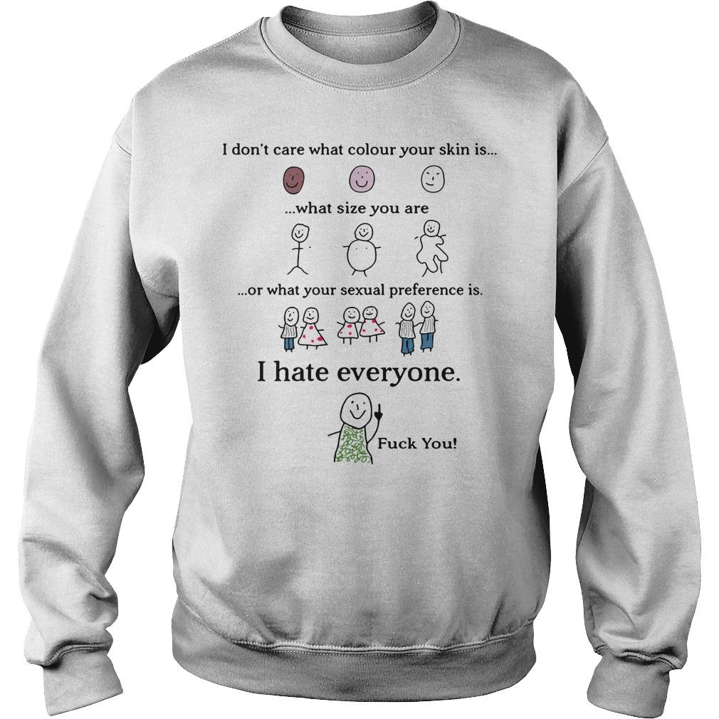 I hate everyone fuck you Sweater