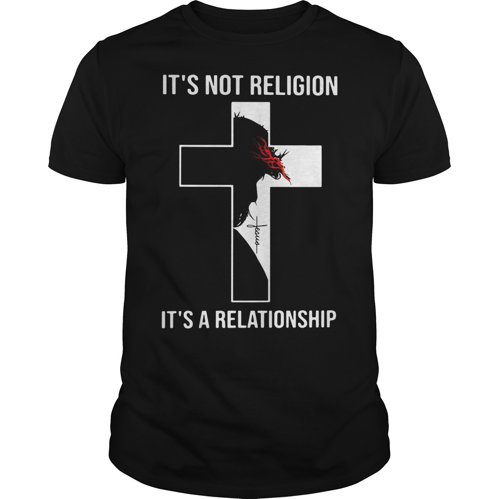 Jesus Christ it's not religion it's a relationship Guys t-shirt