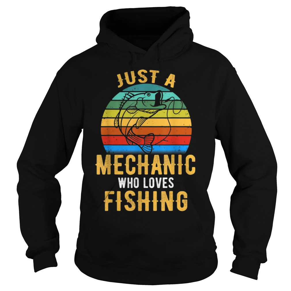 Just A Mechanic Who Loves Fishing vintage Hoodie