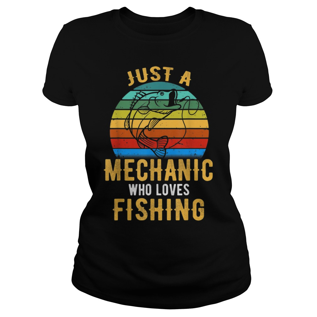 Just A Mechanic Who Loves Fishing vintage Ladies t-shirt
