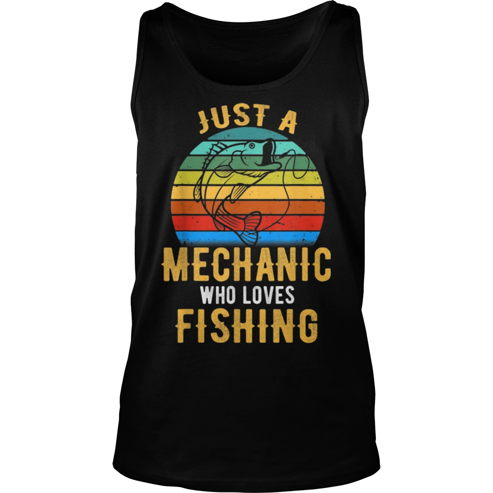 Just A Mechanic Who Loves Fishing vintage Tank top