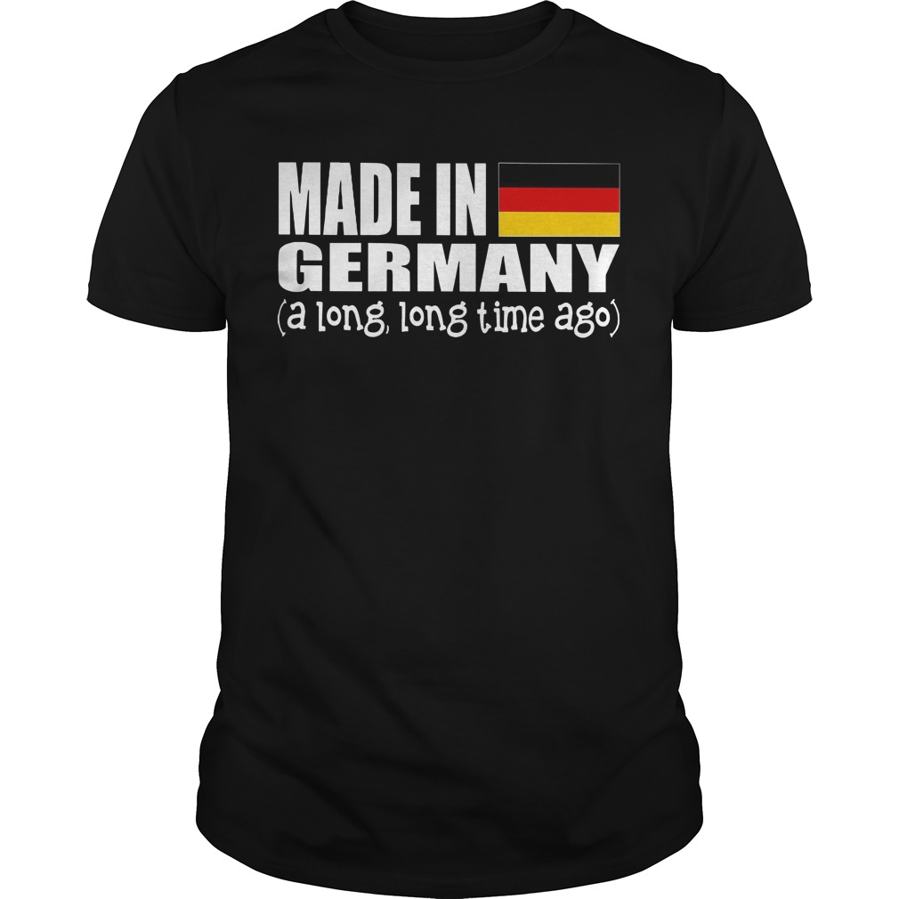 Made in Germany a long long time ago Guys t-shirt