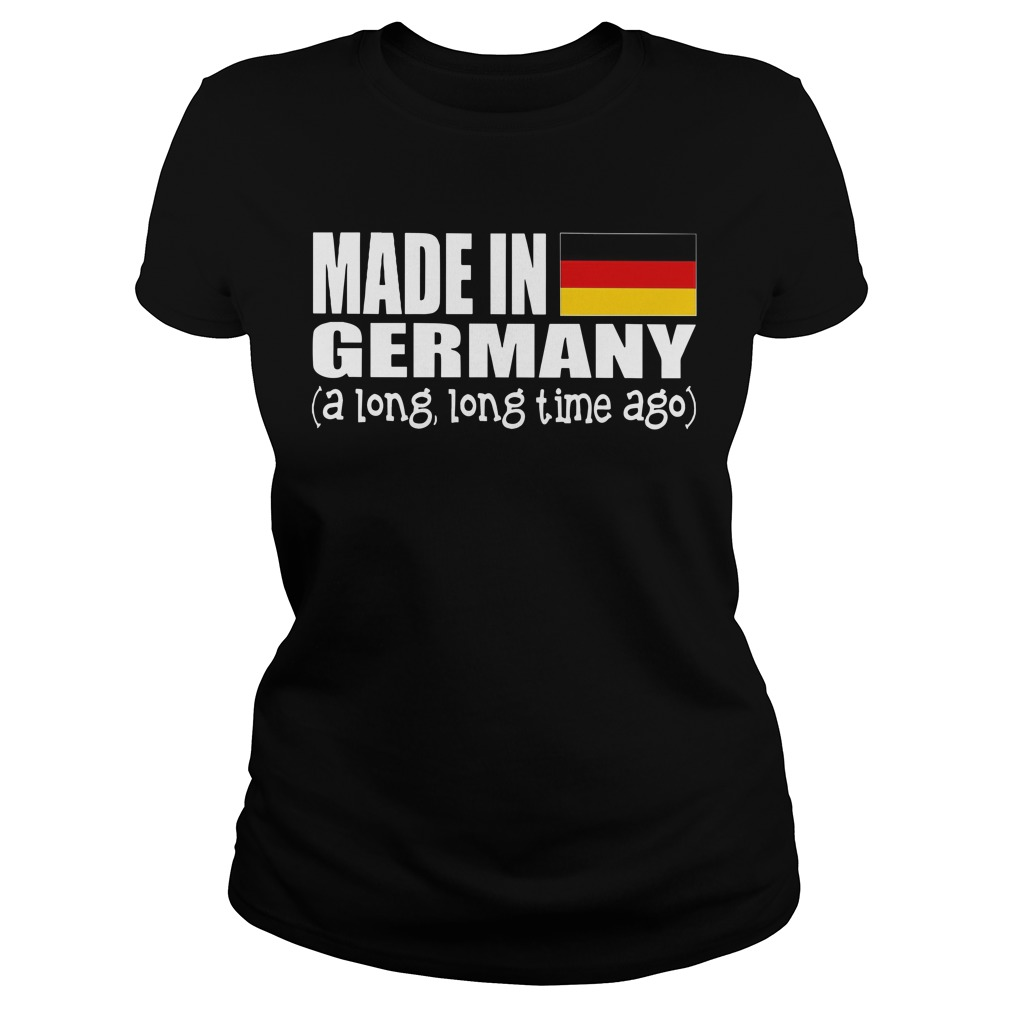 Made in Germany a long long time ago Ladies t-shirt