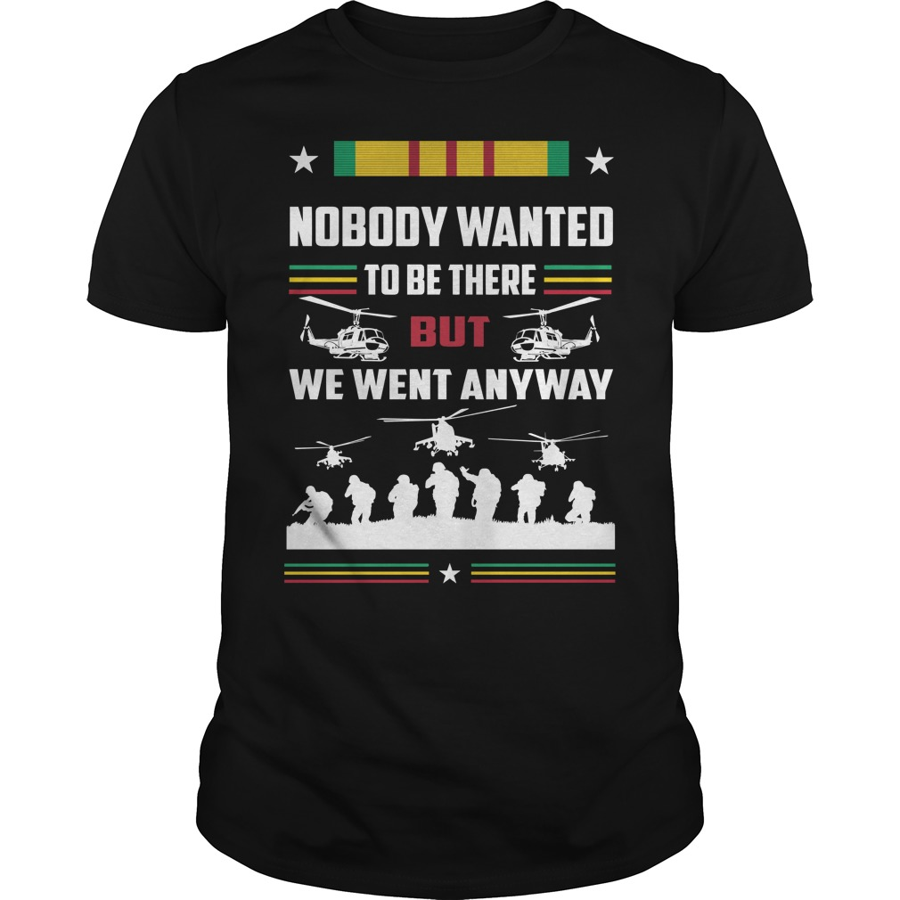 Nobody wanted to be there but we went anyway Guys t-shirt