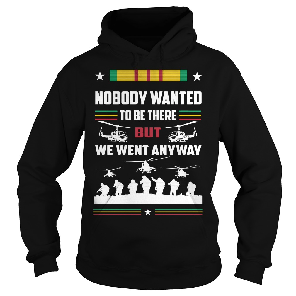 Nobody wanted to be there but we went anyway Hoodie