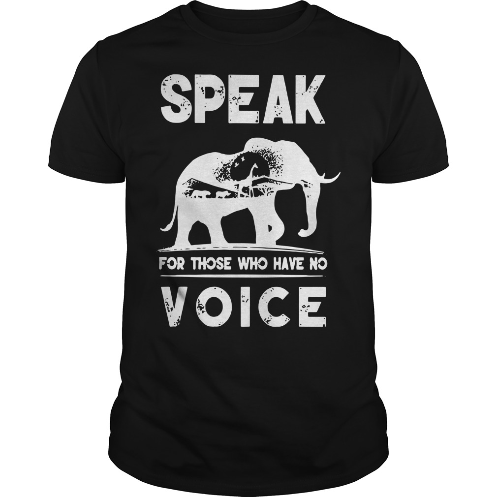 Speak for those who have no voice Guys t-shirt