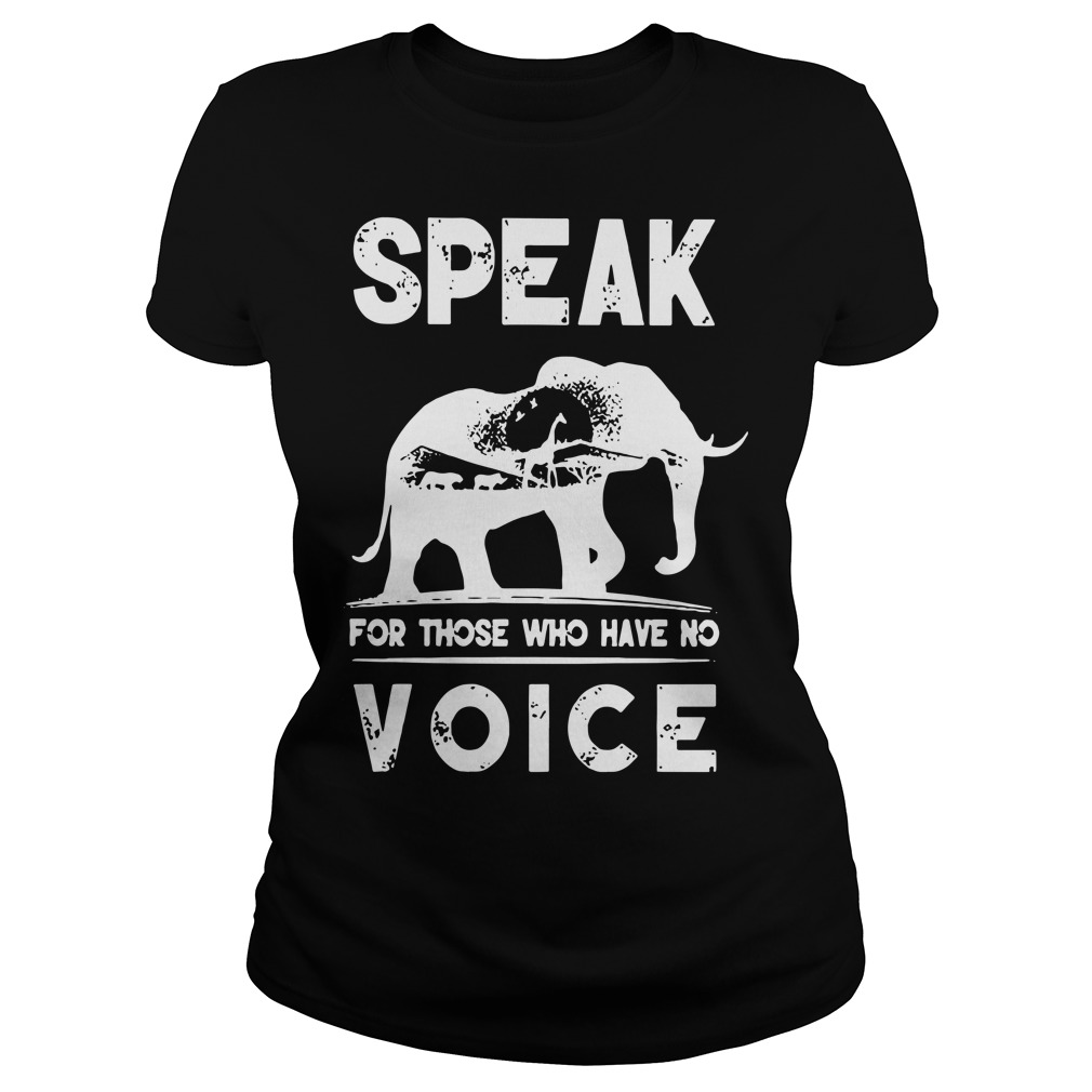 Speak for those who have no voice Ladies t-shirt