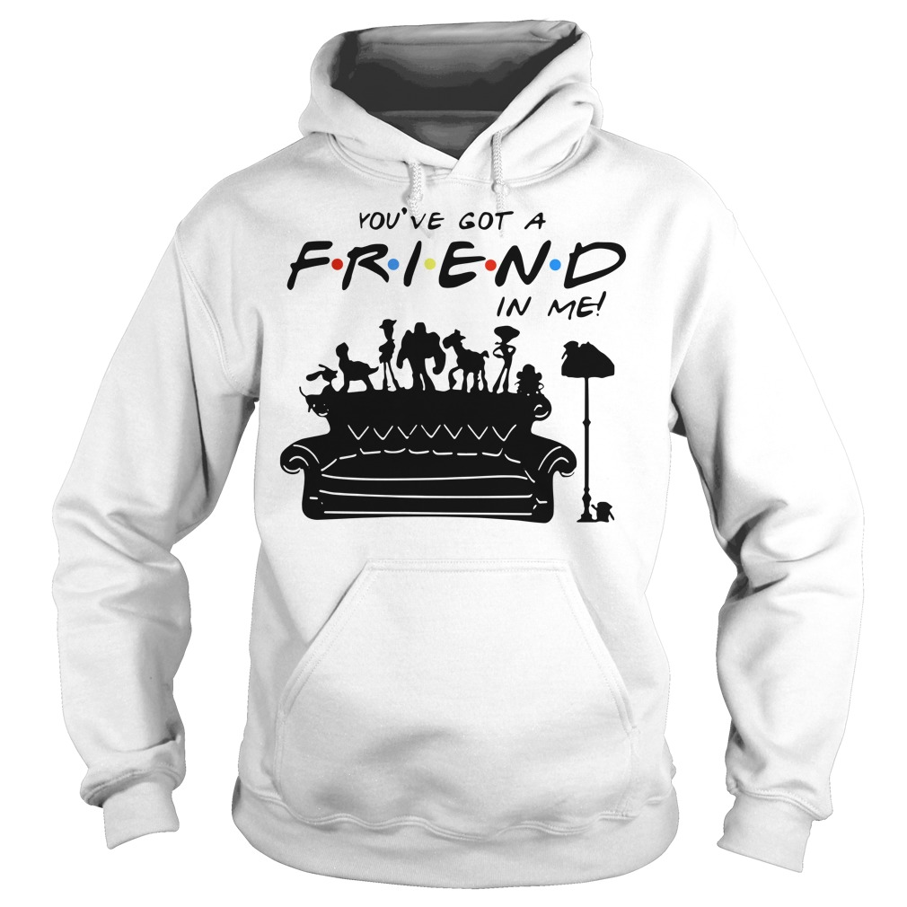 Toy story group of friends you've got a friends in me Hoodie
