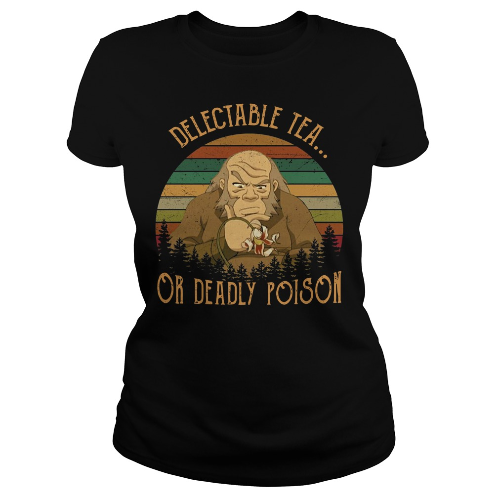 Uncle Iroh delectable tea or deadly poison vintage Ladies t-shirt