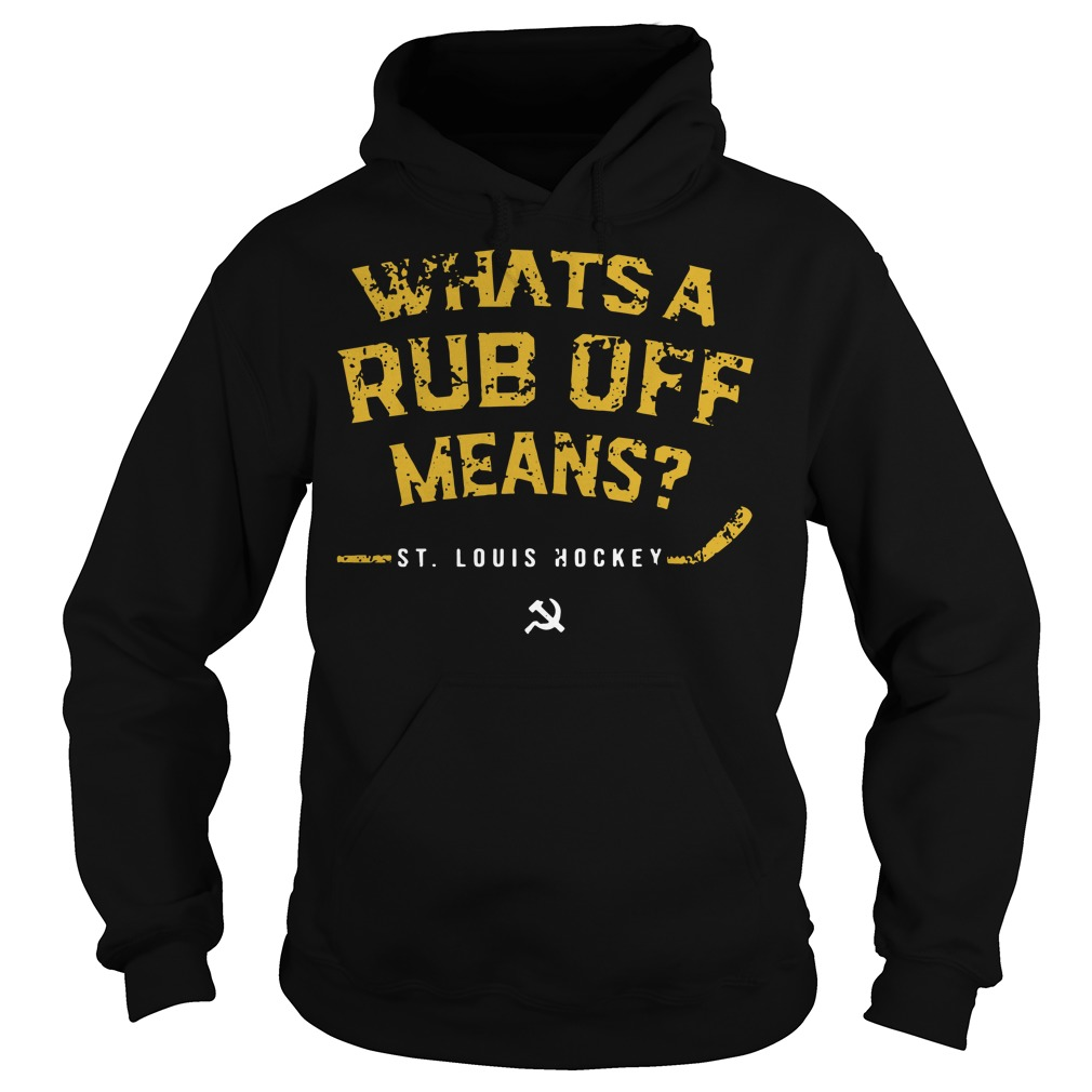 Whats a Rub Off Means St Louis Hockey Hoodie