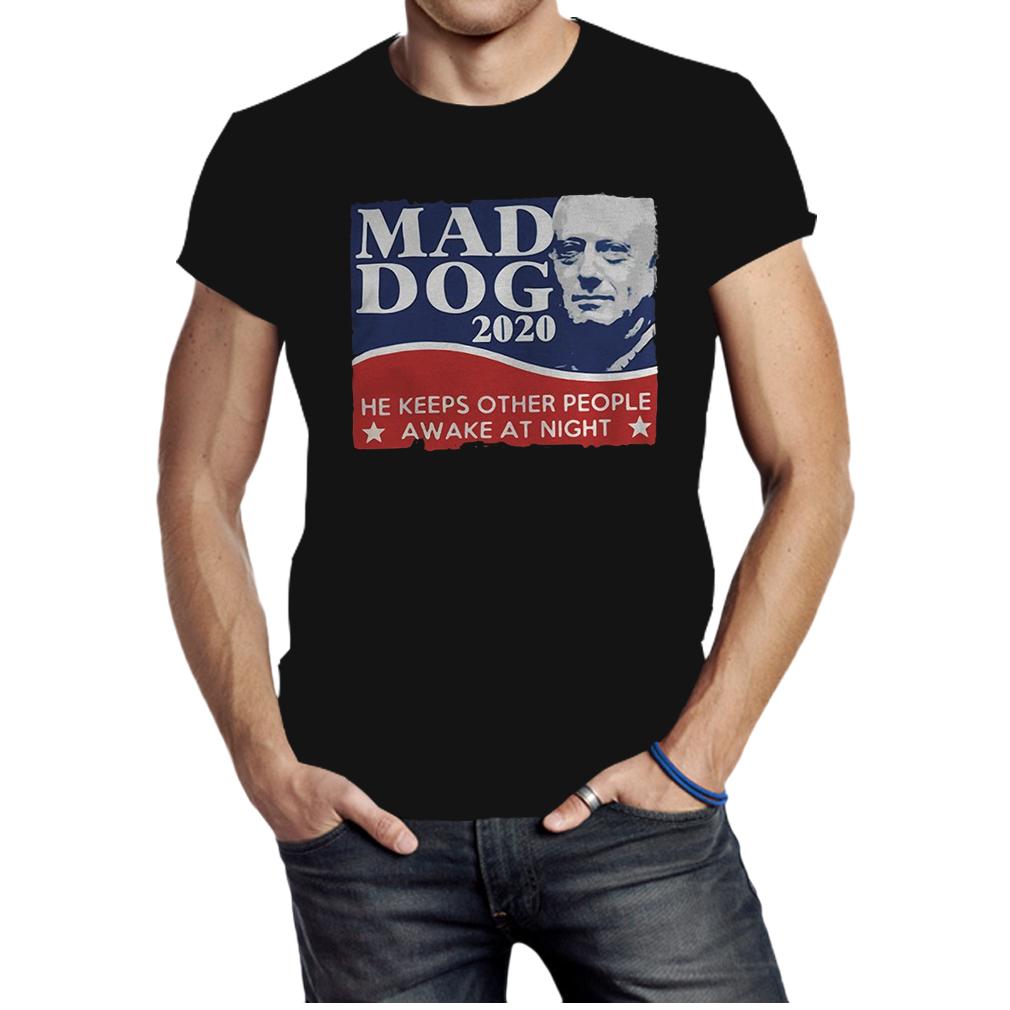 Mad Dog 2020 he keeps other people awake at night shirt