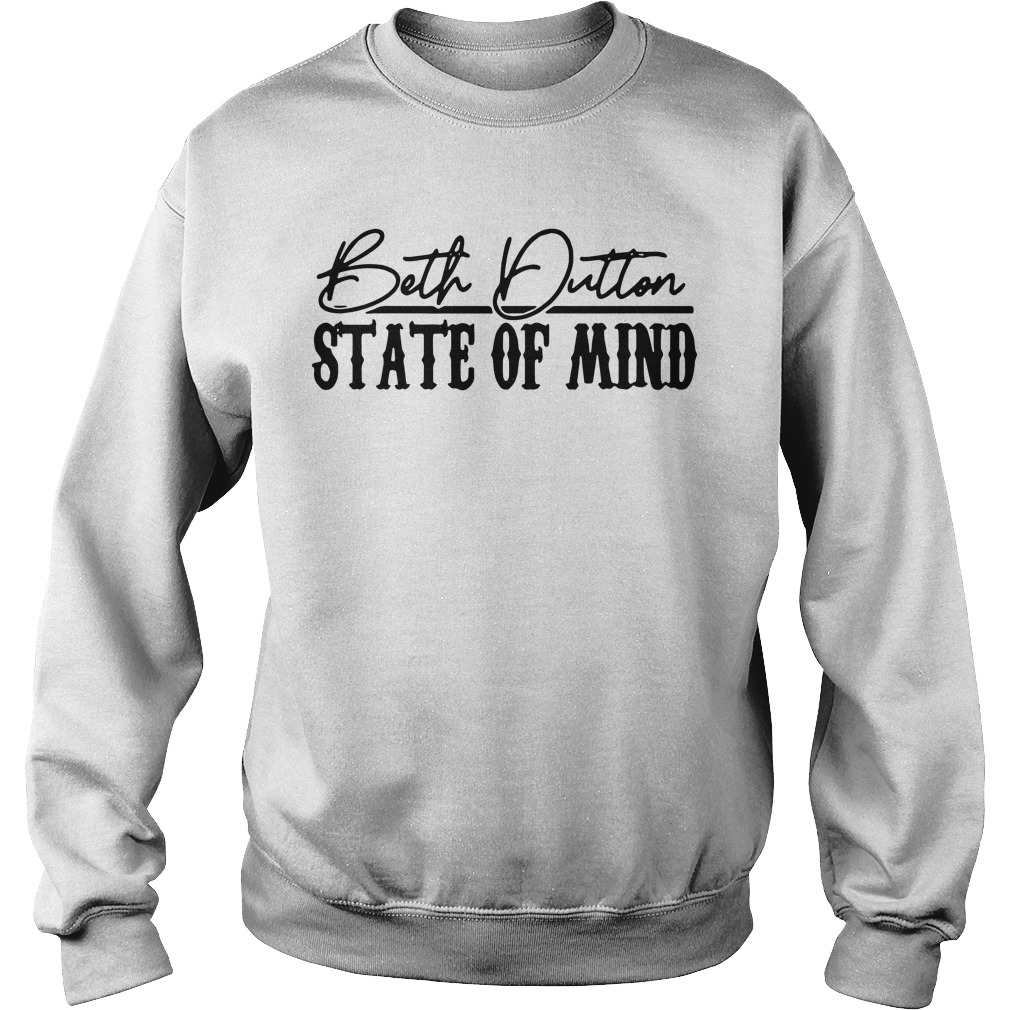 Beth Dutton state of mind Sweater