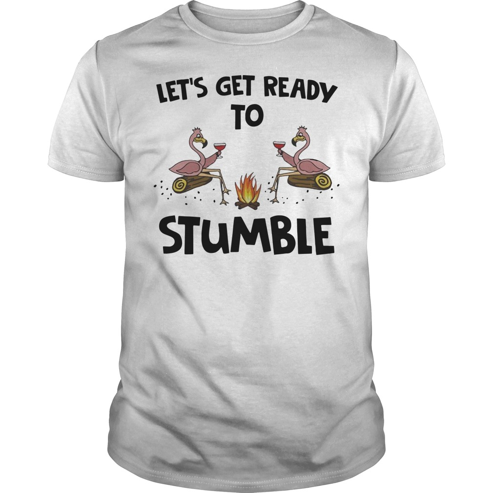 Flamingo Let's get ready to stumble Guys t-shirt