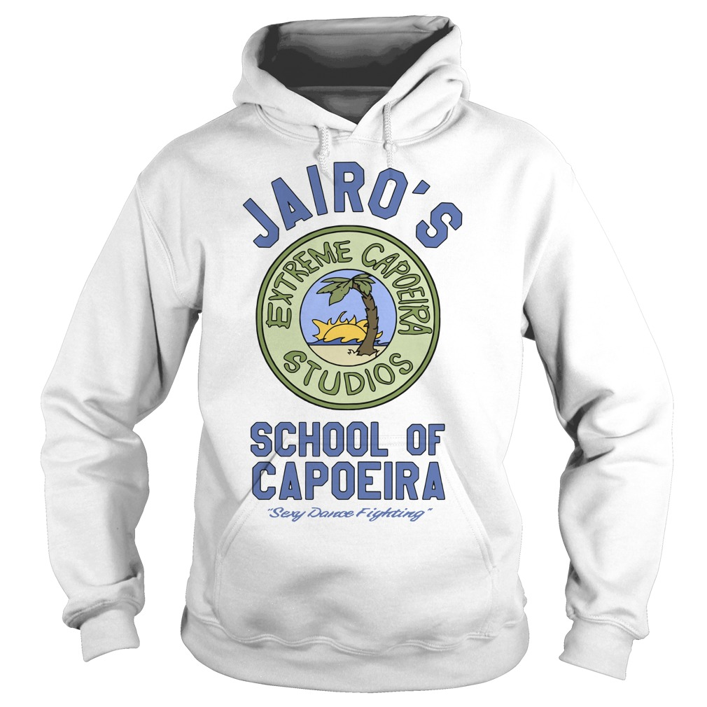 Jairo's School Of Capoeira Sexy Dance Fighting Hoodie