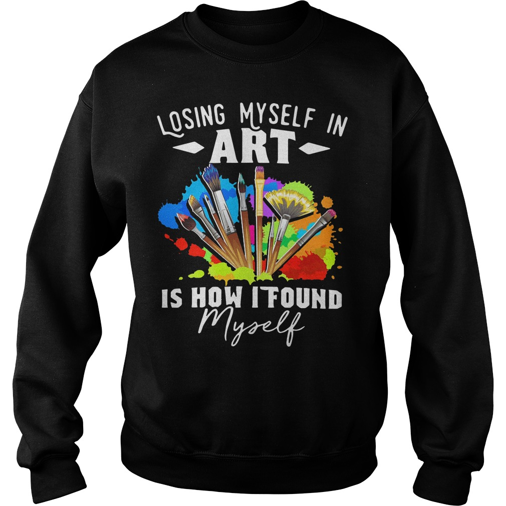 Losing myself in art is how I found myself Sweater