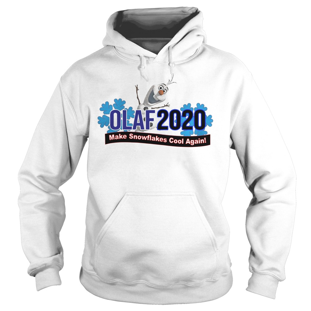 Olaf 2020 make snowflakes cool again Hoodie