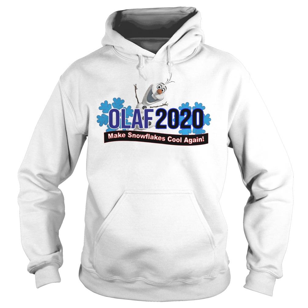 Olaf 2020 make snowflakes cool again Hoodie