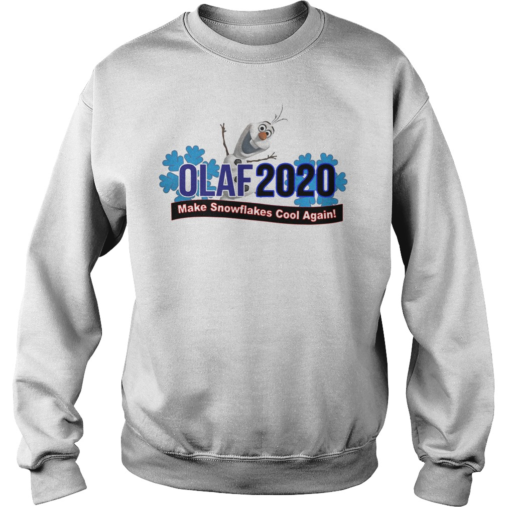 Olaf 2020 make snowflakes cool again Sweater
