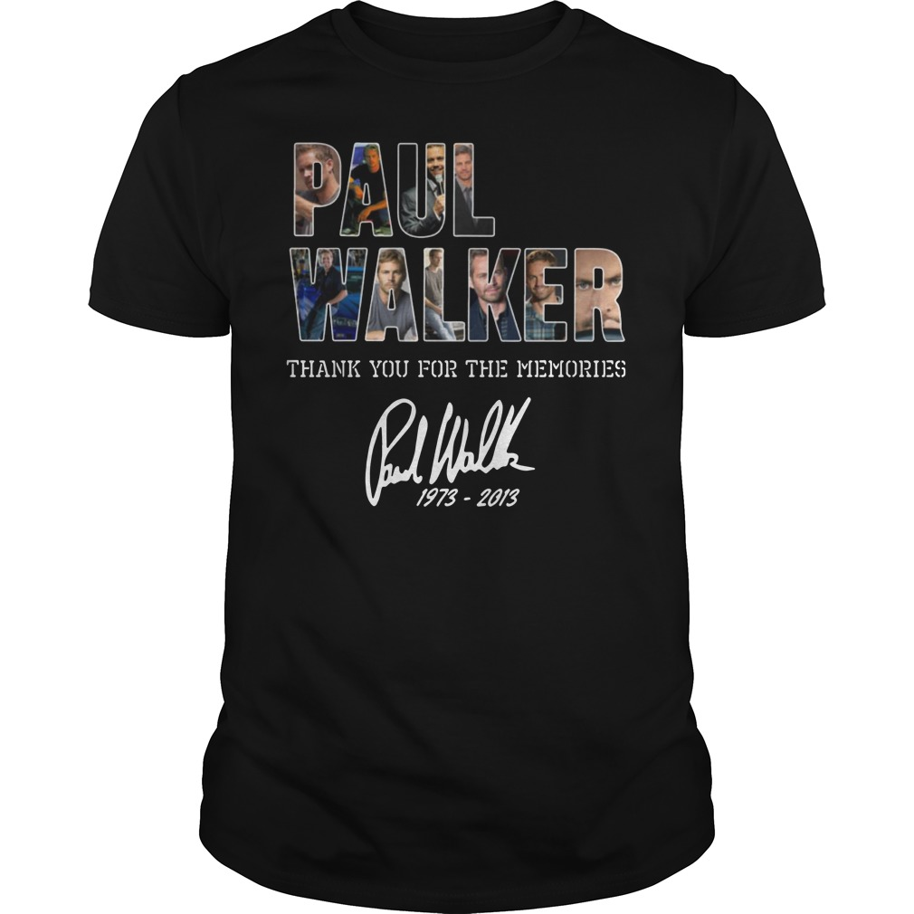 Paul Walker Thank you for the memories Guys t-shirt