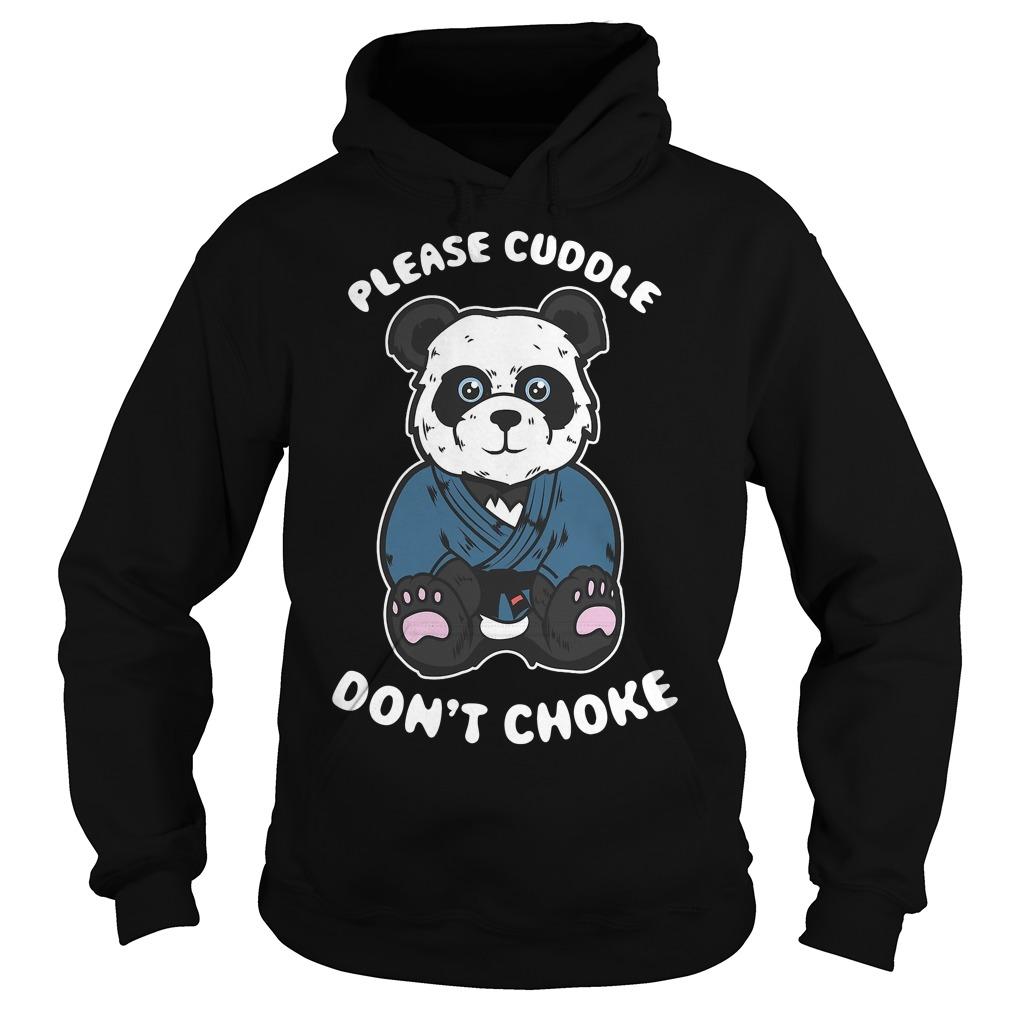 Please cuddle don't choke Brazilian Jiu jitsu, Mma, Bjj panda Hoodie