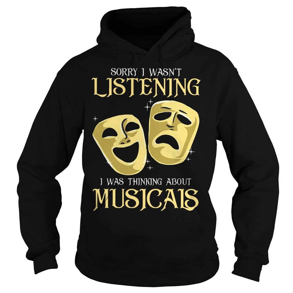 Sorry I wasn't listening I was thinking about musicais Hoodie