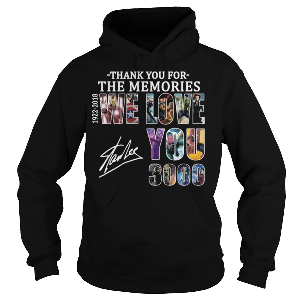 Stan Lee Thank you for the memories 1922 2018 we love you 3000 Hoodie