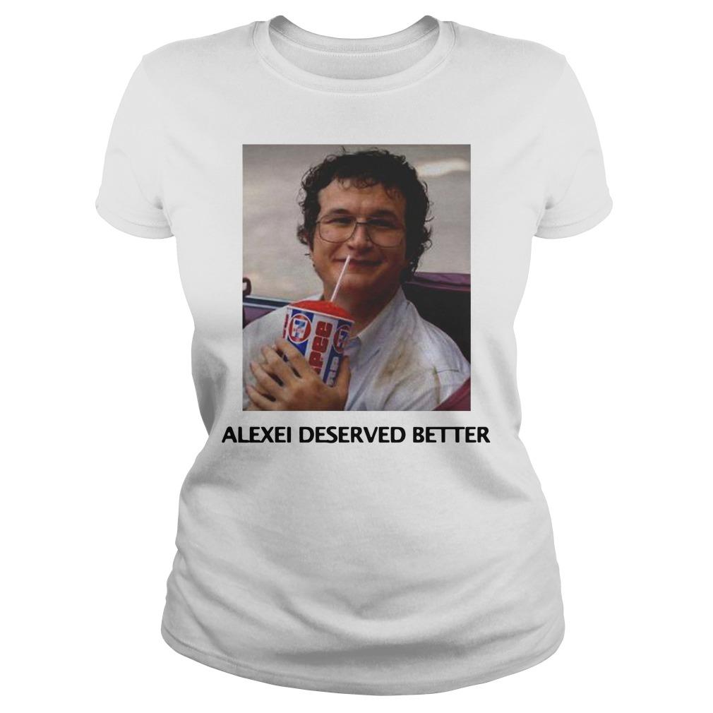 Stranger things season 3 Alexei deserved better Ladies t-shirt