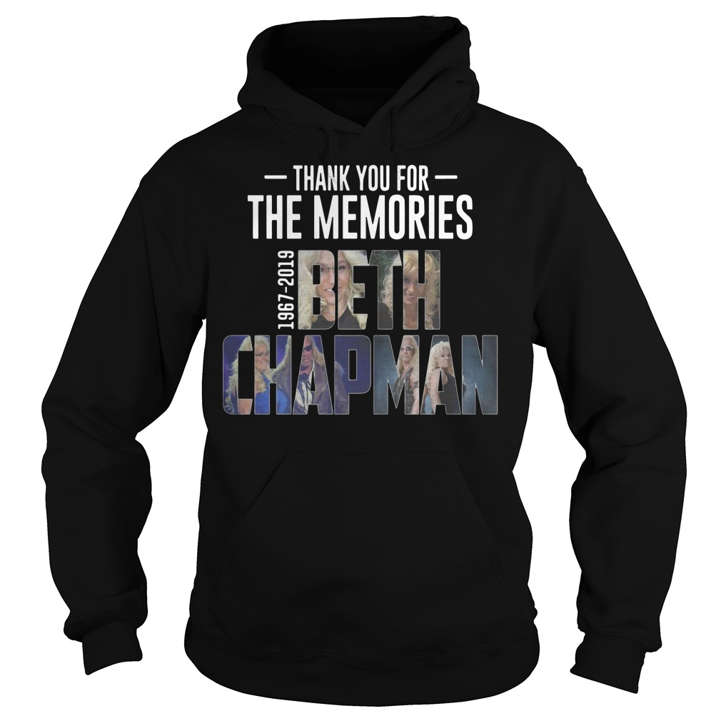 Thank you for the memories 1967 2019 Beth Chapman Hoodie