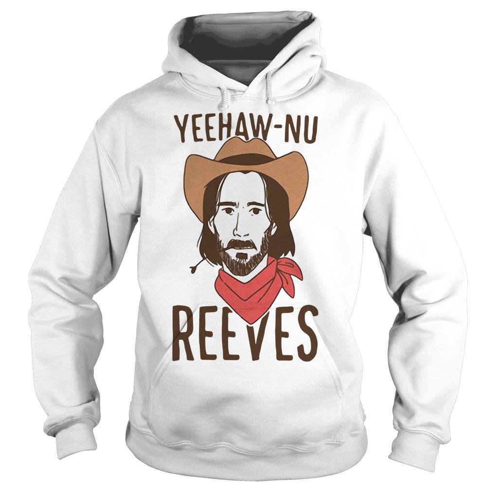 Yeehaw Nu reeves Hoodie