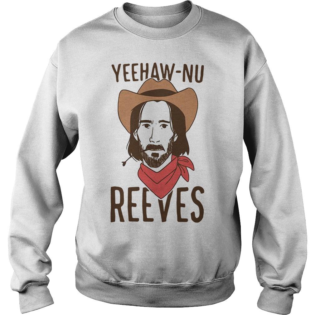 Yeehaw Nu reeves Sweater
