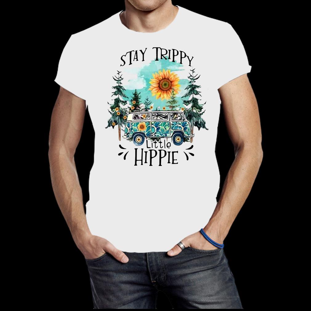 Stay trippy little hippie shirt