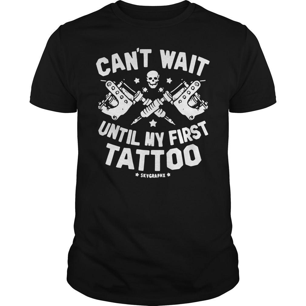 Can't wait until my first tattoo Guys t-shirt