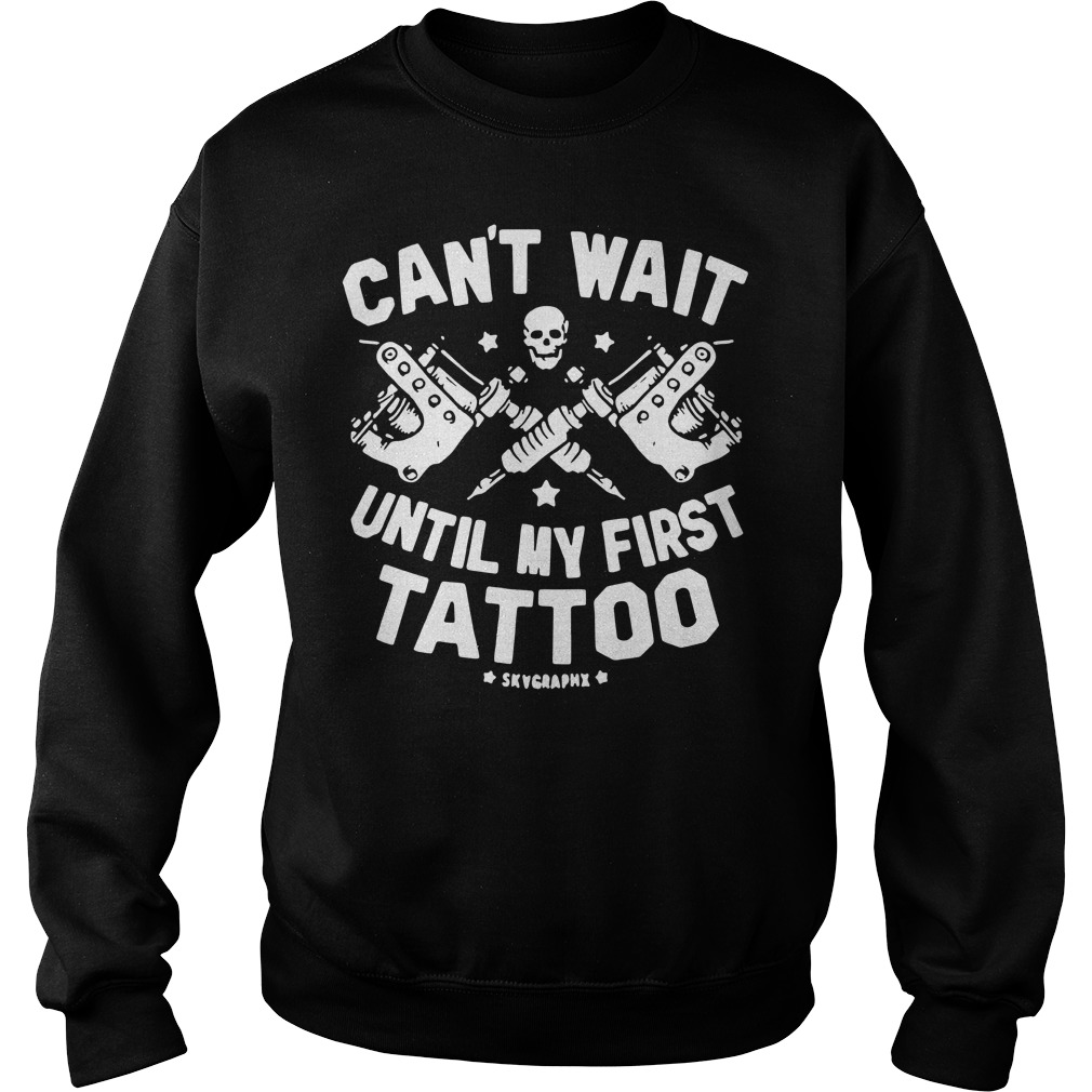 Can't wait until my first tattoo Sweater