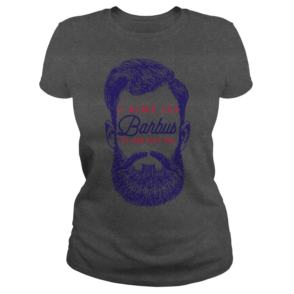 J'aime Les Barbus et leur petit cul Ladies t-shirt
