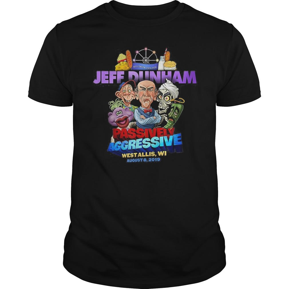 Jeff Dunham passively aggressive Wisconsin state fair Guys t-shirt