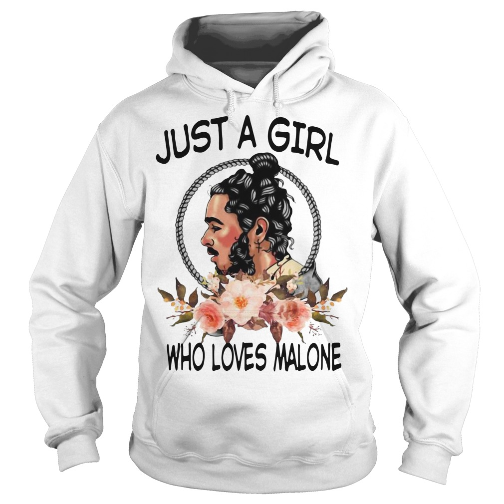 Just a girl who love Malone Hoodie
