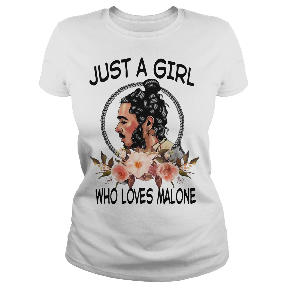 Just a girl who love Malone Ladies t-shirt