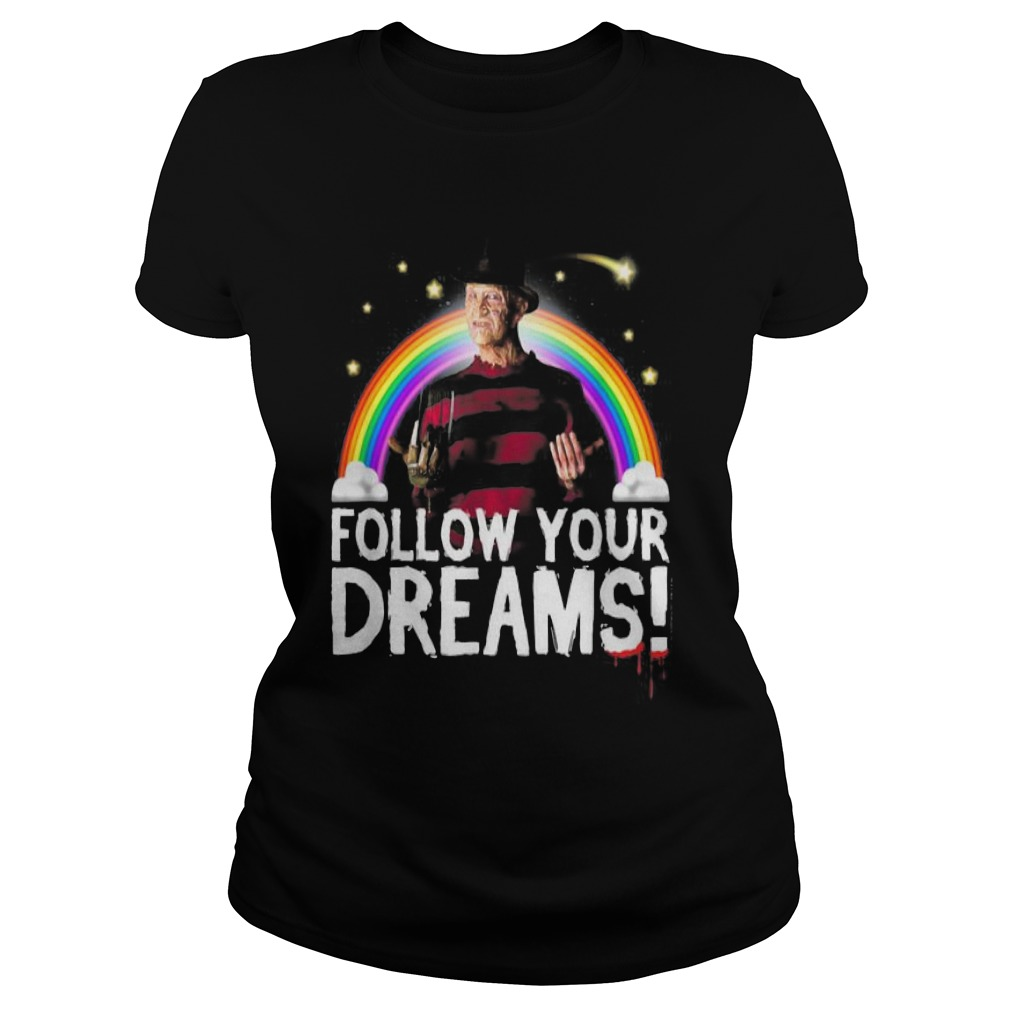 Nightmare elm street follow your dreams rainbow Halloween Ladies t-shirt