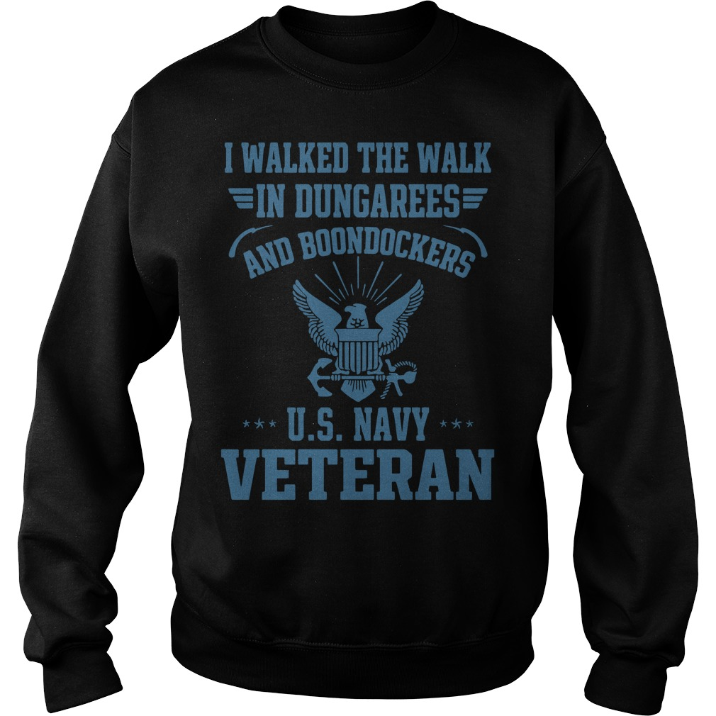 I walked the walk in dungarees and Boondockers US navy Veteran Sweater