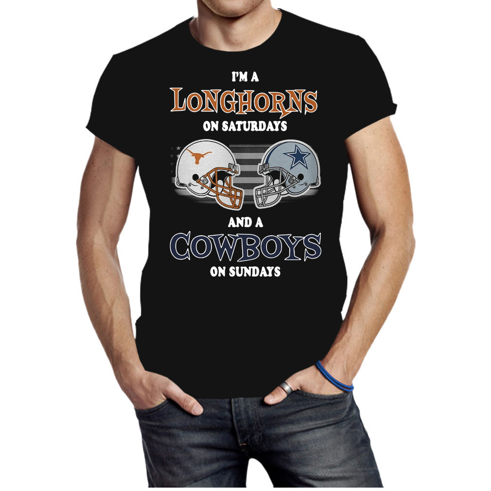 I'm Texas Longhorns on Saturdays and Dallas Cowboys on Sundays shirt