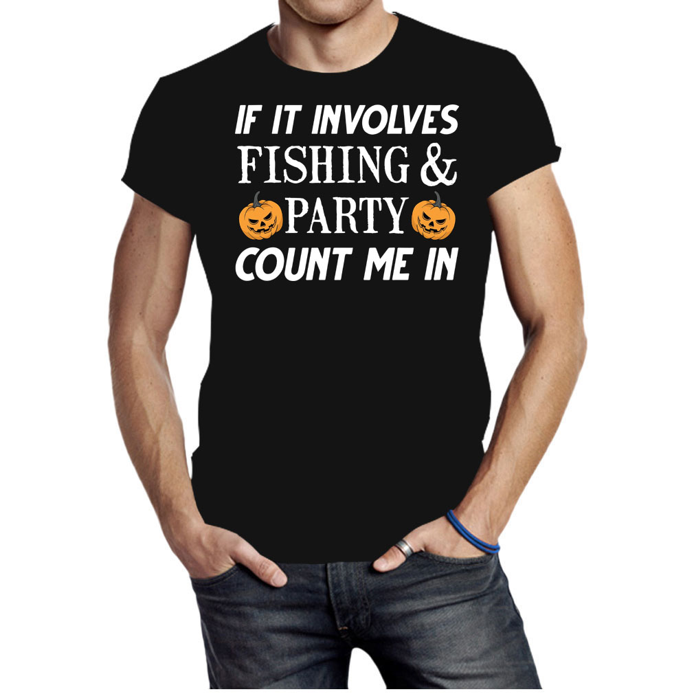 If it involves fishing and party count me in Halloween shirt