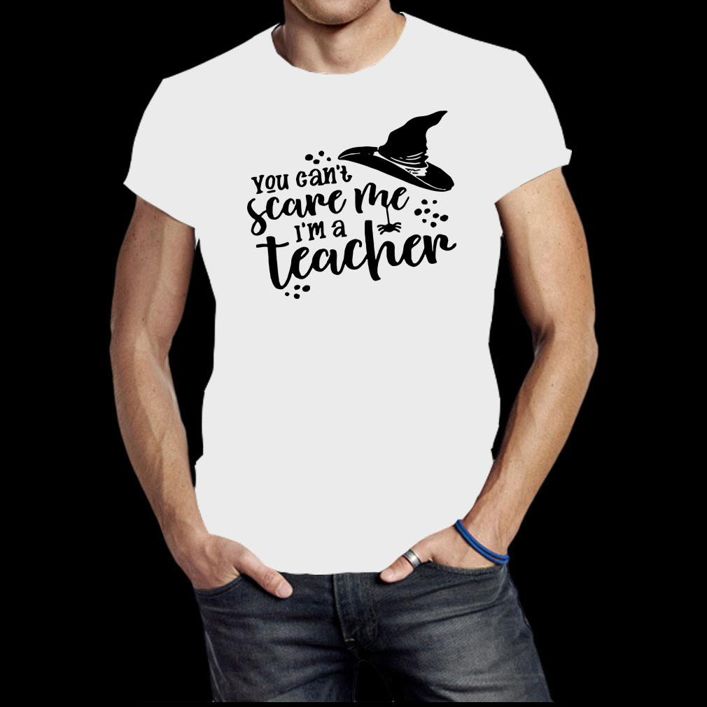 You can't scare me I'm a teacher witch shirt