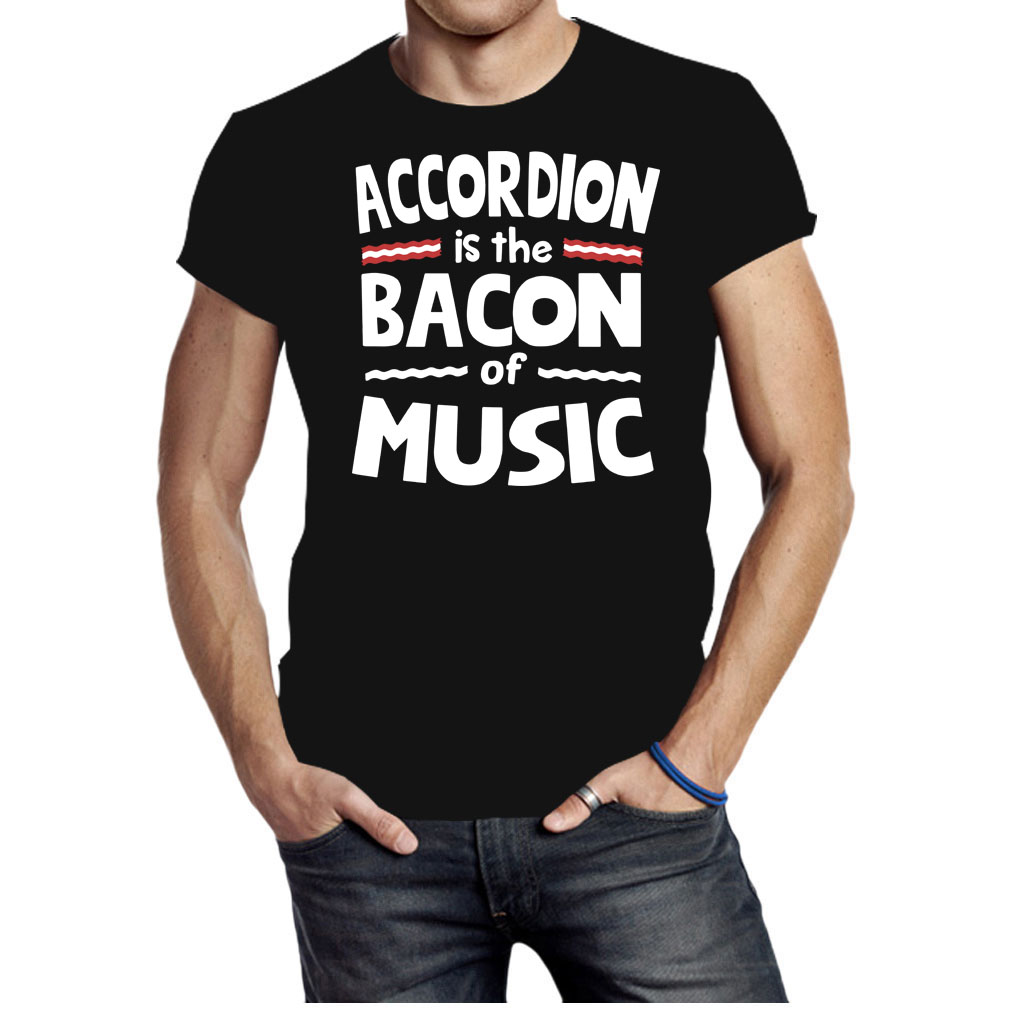 Accordion is the bacon of music shirt