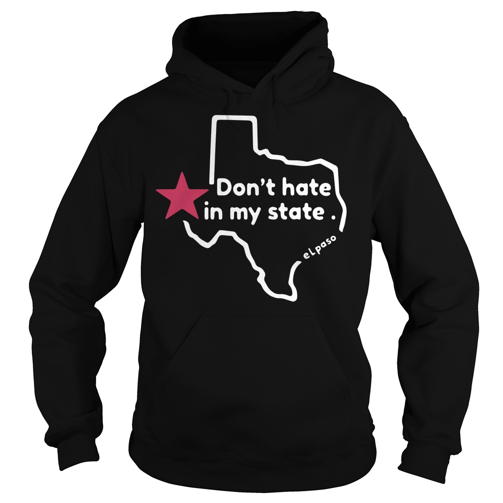 El Paso victims don't hate in my state Hoodie