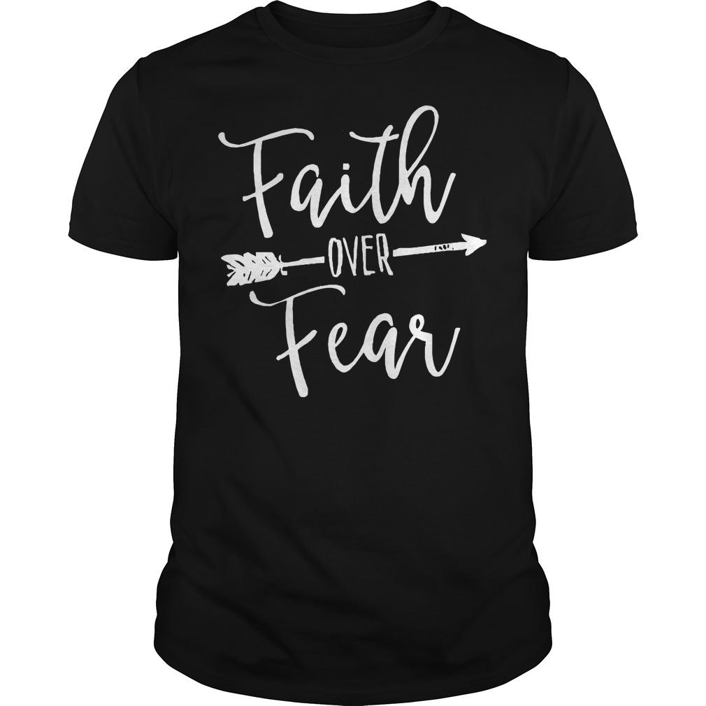 Faith over fear Guys t-shirt