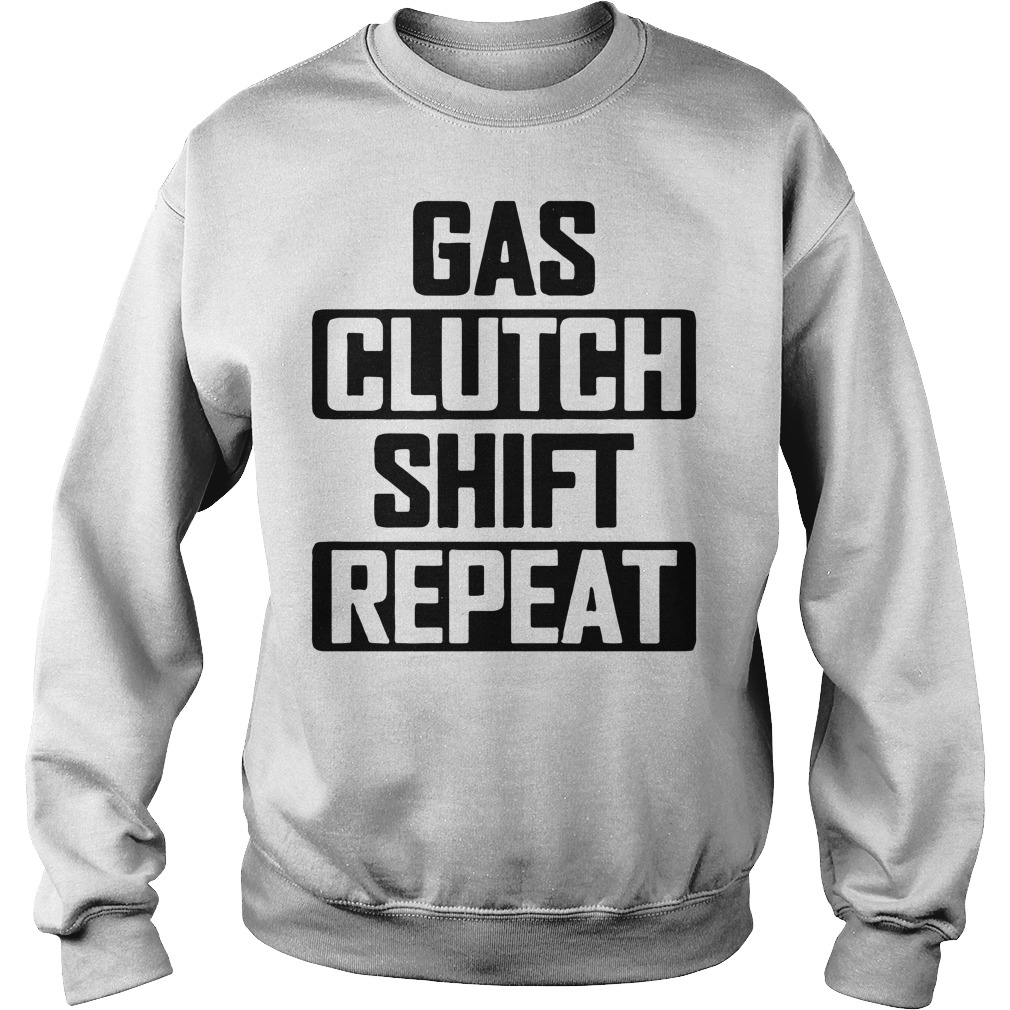 Gas clutch shift repeat Sweater